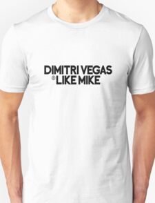 DJ Dimitri Vegas & Like Mike Cool Logo Products!  T-Shirt