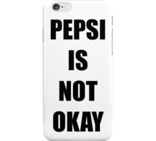 Pepsi is not okay iPhone Case/Skin