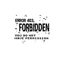 Error 403 FORBIDDEN -black text- Photographic Print