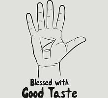 Blessed with good taste Unisex T-Shirt