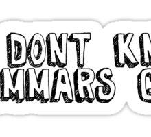Me don't know grammars good Sticker