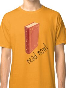 read now! Classic T-Shirt