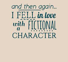and then again... I fell in love with a fictional character Womens Fitted T-Shirt