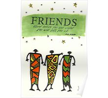 Friends Stand Beside You Poster