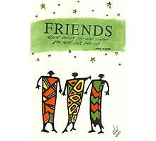 Friends Stand Beside You Photographic Print