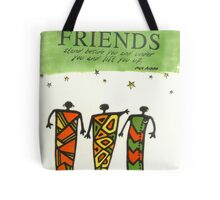 Friends Stand Beside You Tote Bag