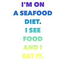 Seafood diet... Literally by DarioDolan84