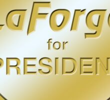LaForge for President Sticker