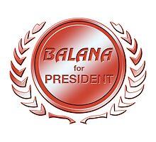 Balana for President by ImagineThatNYC
