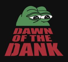 Pepe Frog Dawn of the Dank by Dumb Shirts