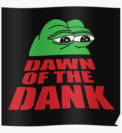 Pepe Frog Dawn of the Dank Poster