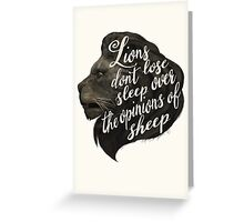 Lions don't lose sleep over the opinions of sheep Greeting Card