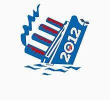 Obama's 2012 Ship Sinking Unisex T-Shirt