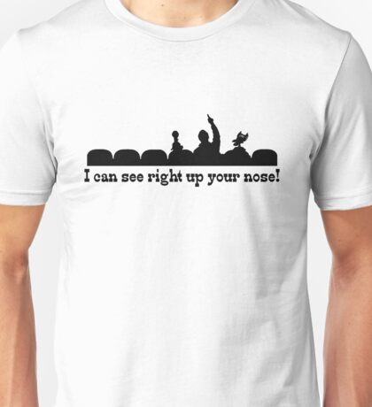 Up your nose Unisex T-Shirt