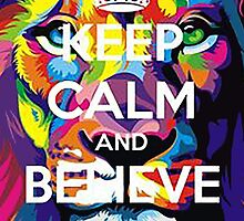 Keep calm and believe in by Warco