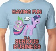 Fun is serious business Unisex T-Shirt