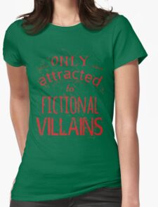 only attracted to fictional villains T-Shirt