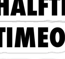 Just Run. No Halftime, Bench, Timeouts Sticker