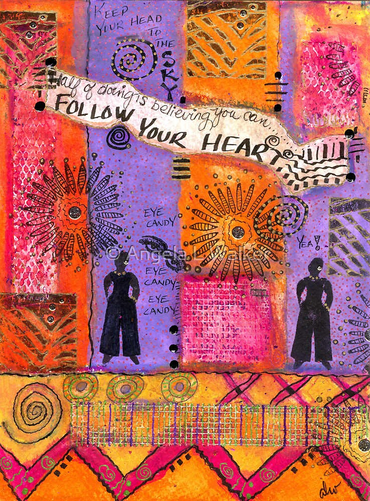 Follow Your Heart by © Angela L Walker