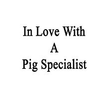 In Love With A Pig Specialist  by supernova23
