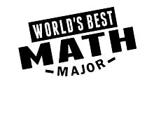 World's Best Math Major Photographic Print