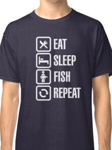 Eat sleep fish repeat Classic T-Shirt