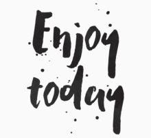 Enjoy Today One Piece - Long Sleeve