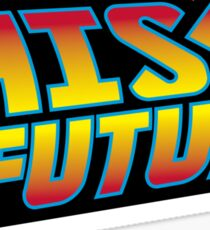 This is the Future Sticker