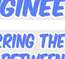 Mechanical Engineer Joke .. Genius and Insanity Sticker