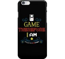 GAME THEREFORE I AM iPhone Case/Skin