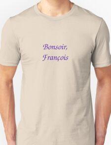 Bonsoir, Francois Unisex T-Shirt