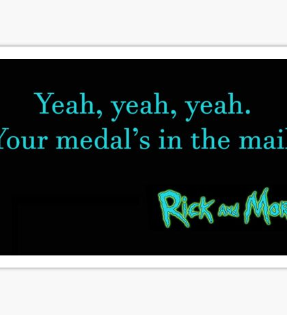 Rick and Morty-- Medal's in the mail Sticker