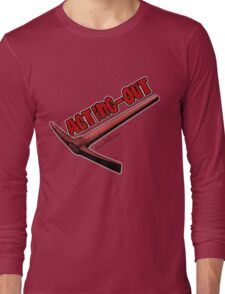 Acting-Out Long Sleeve T-Shirt