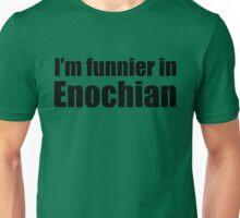I'm Funnier in Enochian (black text) Unisex T-Shirt