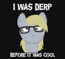 I was derp before it was cool T-Shirt