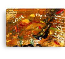Love Thy Neighbor Canvas Print