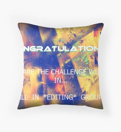TEMP banner for All In *Editing* group. for Challenge winner Throw Pillow