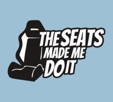 The seats made me do it Baby Tee