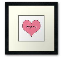 Always in my Heart Framed Print