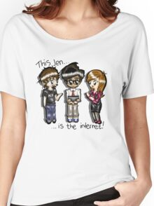 This Jen is the internet- IT Crowd Women's Relaxed Fit T-Shirt