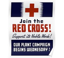 Join The Red Cross! Support Its Noble Work Poster