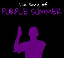 The Song of Purple Summer by kschultz620