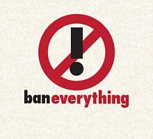 Ban Everything. Zipped Hoodie