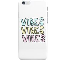vibes vibes vibes iPhone Case/Skin