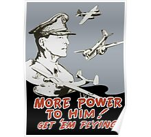 More Power To Him -- General MacArthur Poster Poster