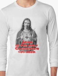 John is the only Carpenter you need. Long Sleeve T-Shirt