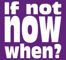 If Not Now When Jewish Sage Hillel Quote Motivational Saying by WORTEL