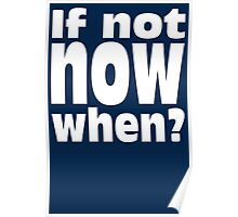 If Not Now When Jewish Sage Hillel Quote Motivational Saying Poster