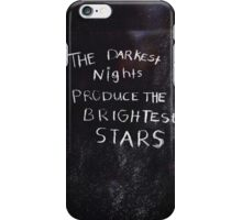 The Darkest Nights Produce The Brightest Stars iPhone Case/Skin