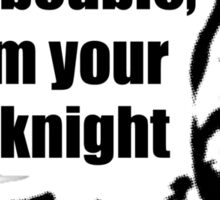 Die Hard: Hans, boubie, I'm your white knight Sticker